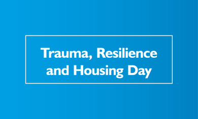 The Trauma, Resilience and Housing day  event image