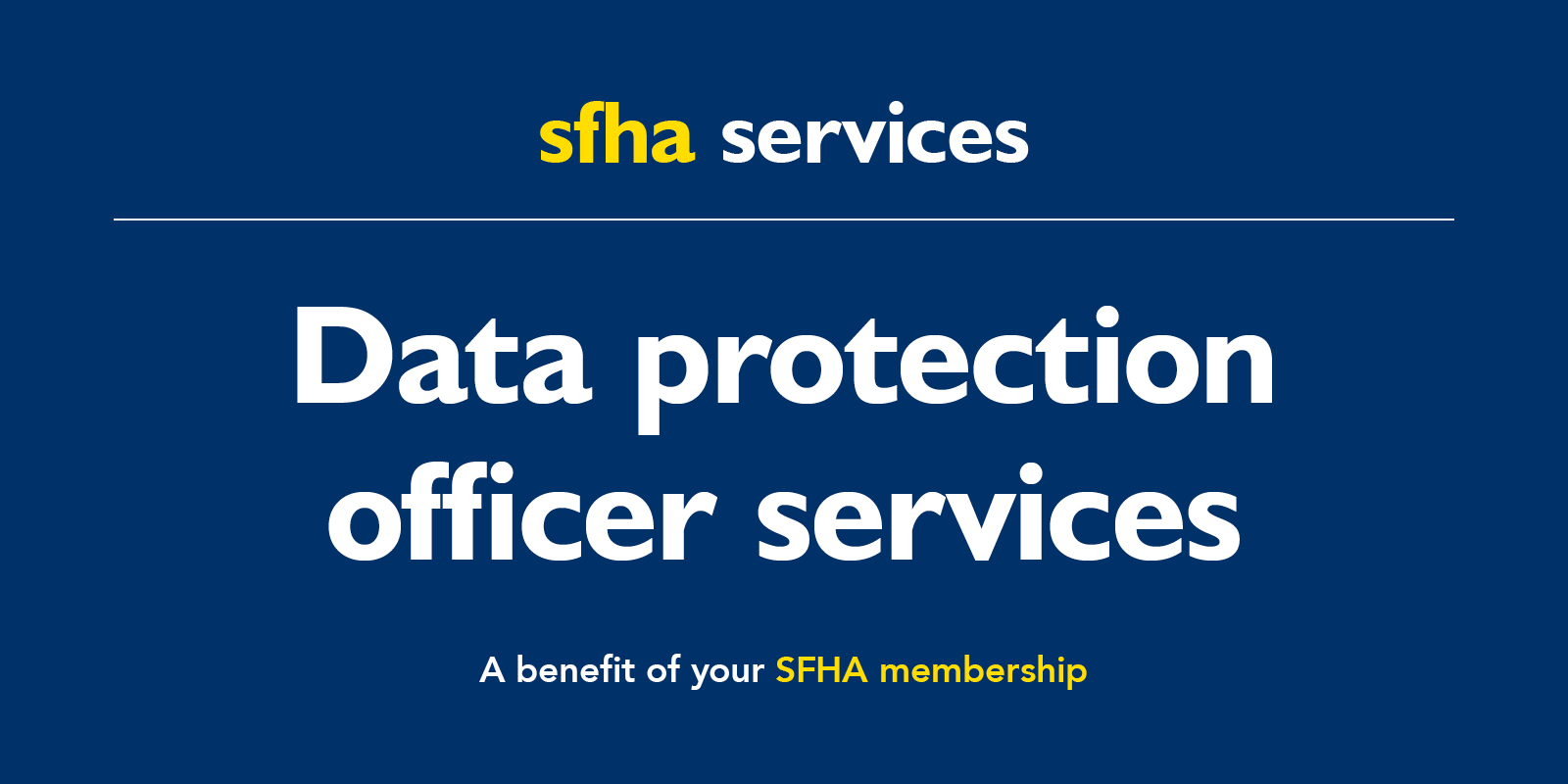 Data protection officer service – a benefit of your SFHA membership