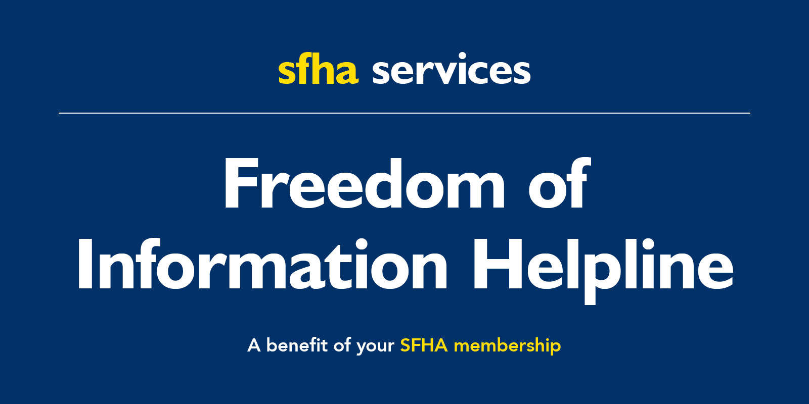 Freedom of information helpline – A benefit of your SFHA membership